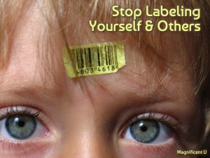 What Labels Do You Give Yourself and Others That Keep You From the Divine Truth?