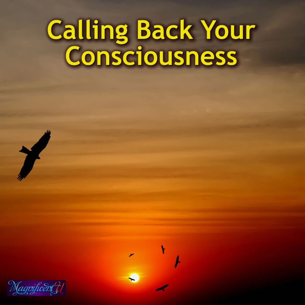 Calling Back Your Consciousness