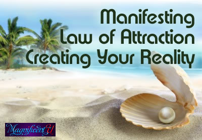 Manifesting Law of Attraction Creating Your Reality