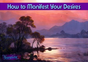 How to Manifest Your Desires