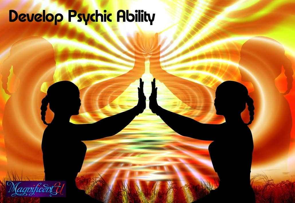 How to Develop Psychic Ability