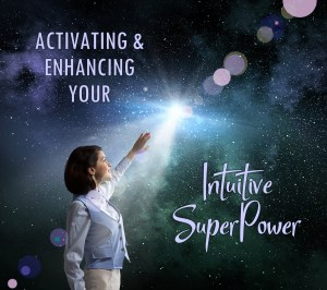Activating & Enhancing Your Intuitive SuperPower Class