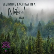 Beginning Each Day in a Natural Way to Improve Health and Reduce Stress