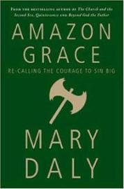 amazon-grace-re-calling-courage-sin-big-mary-daly-hardcover-cover-art