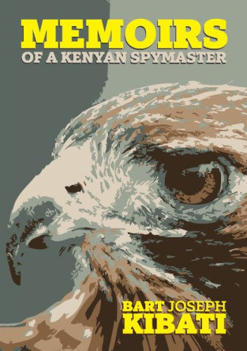 Memoirs Of A Kenyan Spymaster, bart, Joseph Kibati