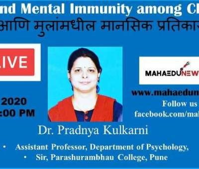 COVID and Mental Immunity among Children by Dr. Pradnya Kulkarni on FB live: 31 July 2020; 5:00 PM