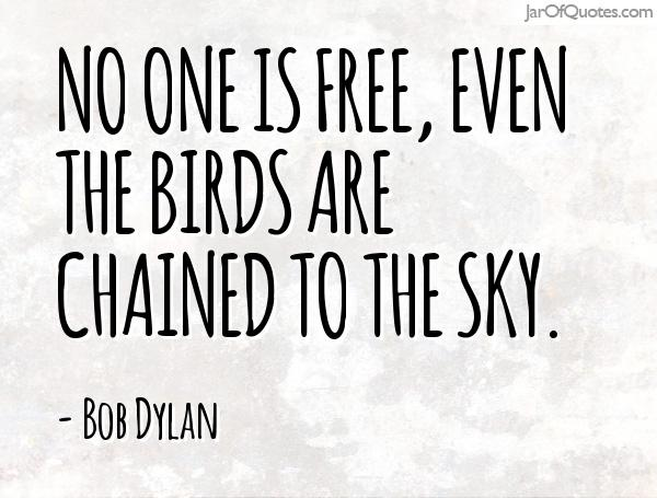 Bob Dylan Birds Quote