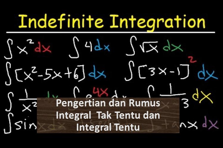Pengertian dan Rumus IntegralTak Tentu dan Integral Tentu