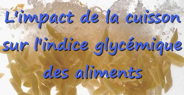 L Impact De La Cuisson Sur L Indice Glyc 233 Mique Des