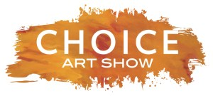 The 6th Annual Choice Art Show