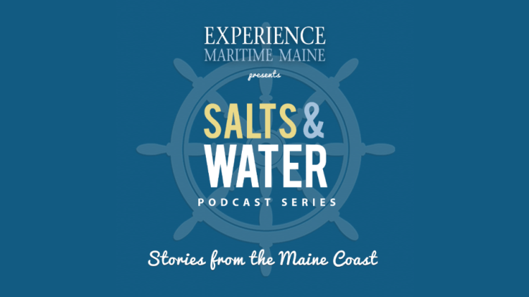 Salts and Water Maine Maritime Podcast