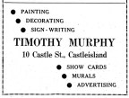 This is an advert for Timoty Murphy aka 'Mutt' whose brilliiant cartoons of the local town characters of his day you can see on the walls of Peter Browne's Bar.