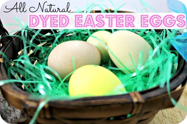 All Natural Dyed Easter Eggs