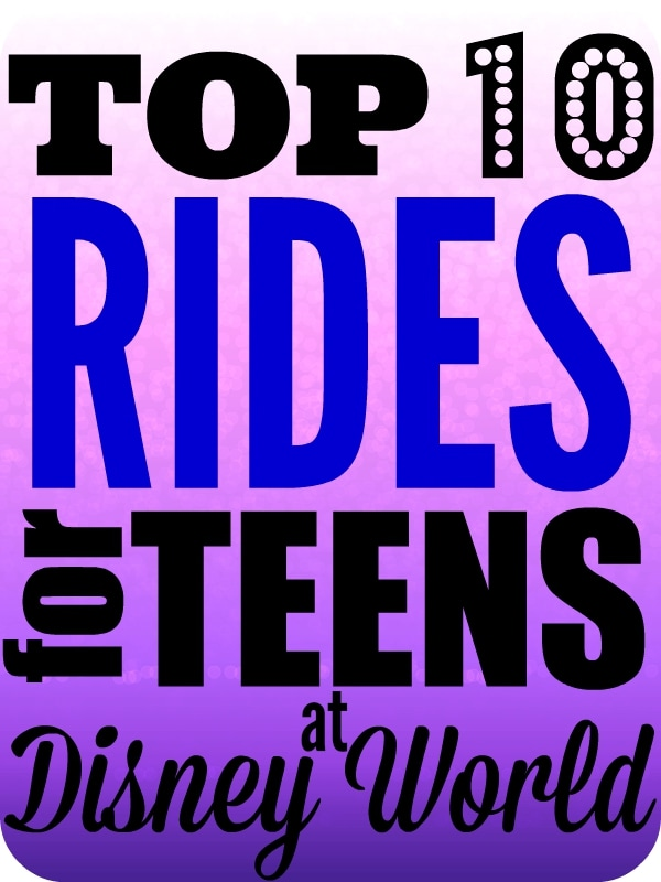 Top 10 Rides for Teens at Disney World