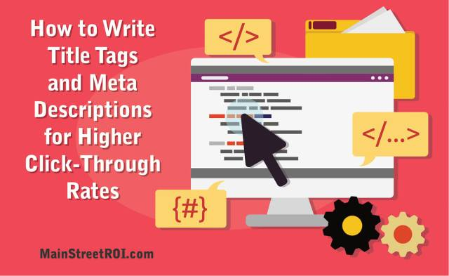 How to Write Title Tags and Meta Descriptions for Higher Click