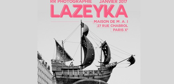 LAZEYKA, Expo photo de Romain Ruiz, de 3 au 31 janvier 2017