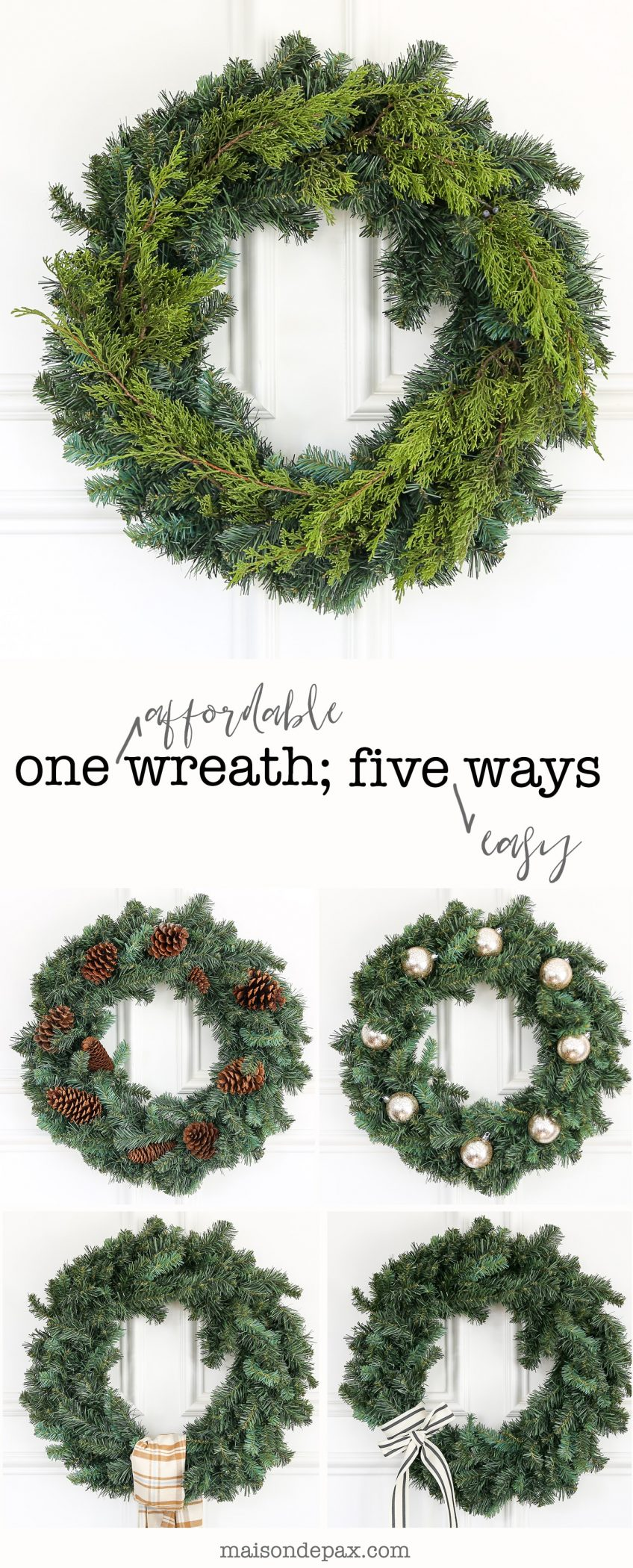 1 Affordable Wreath  5 Easy Ways   Maison de Pax Easy wreath decorating ideas  Find out five easy ways to decorate one  affordable Christmas wreath