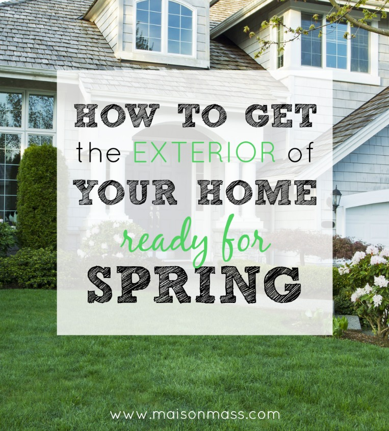 How to Get the Exterior of Your Home Ready for Spring