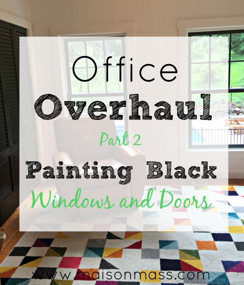Office Overhaul, painting black windows and doors