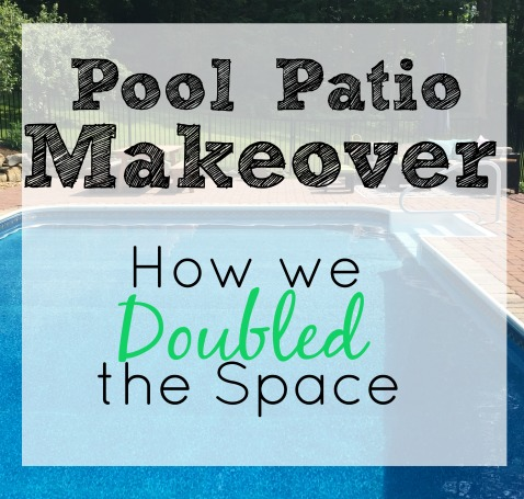 Pool Patio Makeover