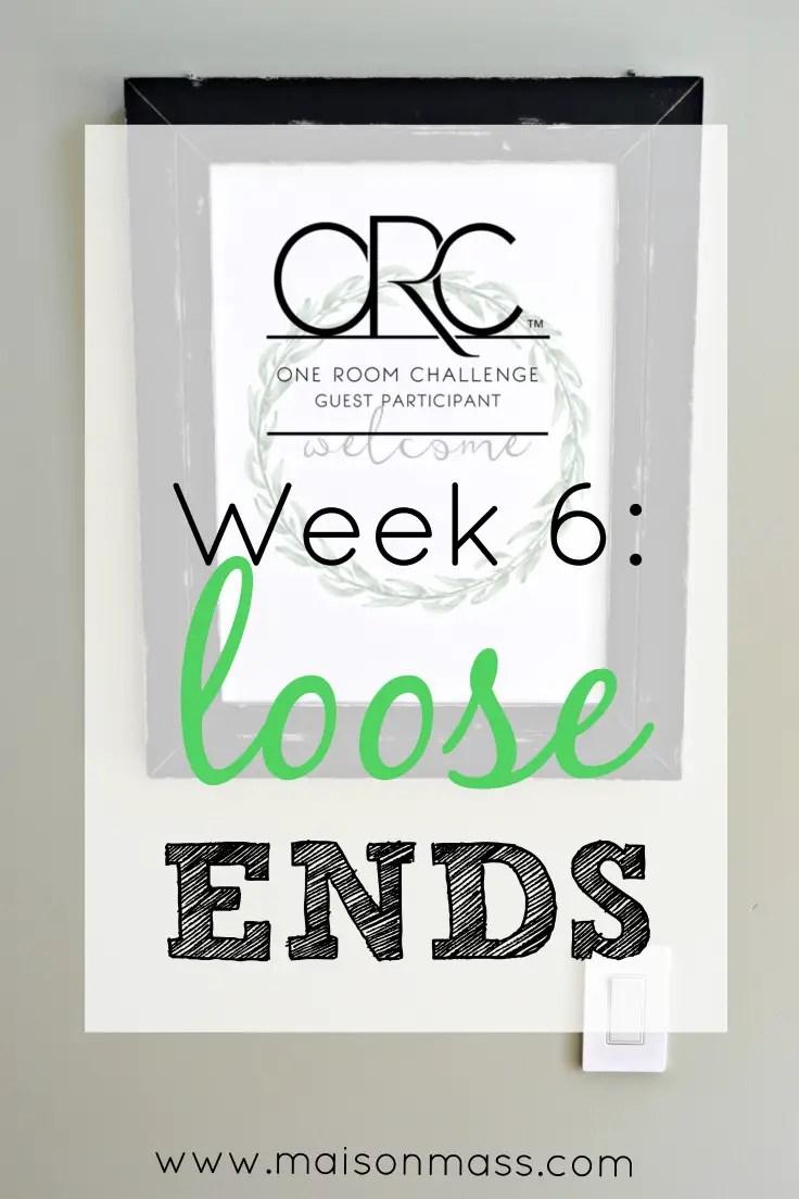Loose Ends: ORC Week 6