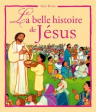 La belle histoire de Jésus, Maïte Roche, Mame