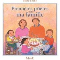 Premières prières pour ma famille, Maïte Roche, Mame