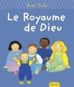 Le royaume de Dieu, Maïte Roche, Mame, réédition 2012