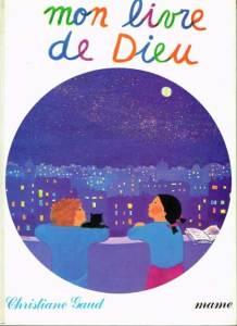 Couverture, Mon livre de Dieu, Christiane Gaud & Maïte Roche, Mame, 1981