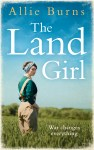 The Land Girl By Allie Burns ~Blog Tour~