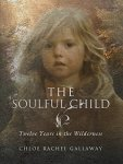 The Soulful Child By Chloe Rachel Gallaway