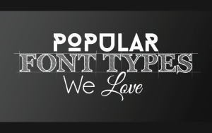 Choosing the Right Font Type