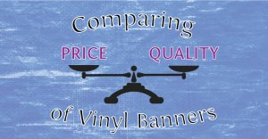 Comparing-price-and-quality-of-vinyl-banners