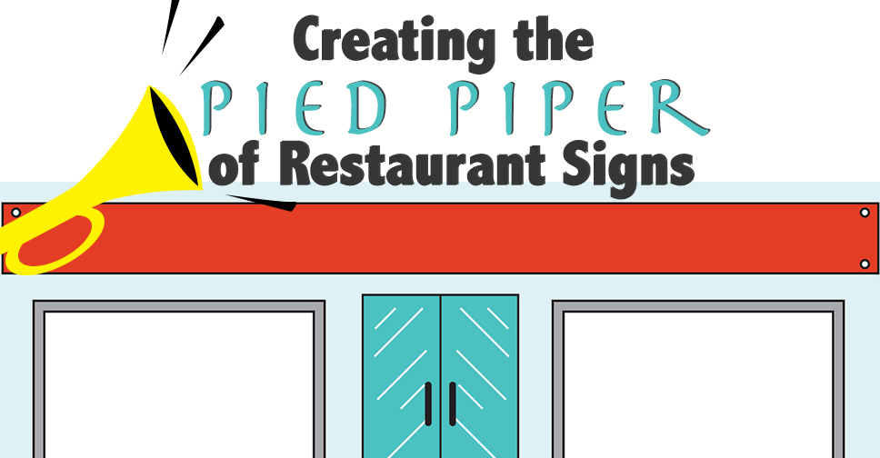 Creating the Pied Piper of Restaurant Signs