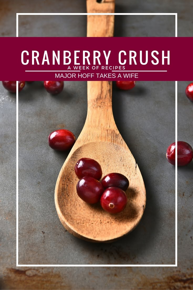 Cranberry Crush Week. All Cranberry recipes for the Thanksgiving and Holiday Season