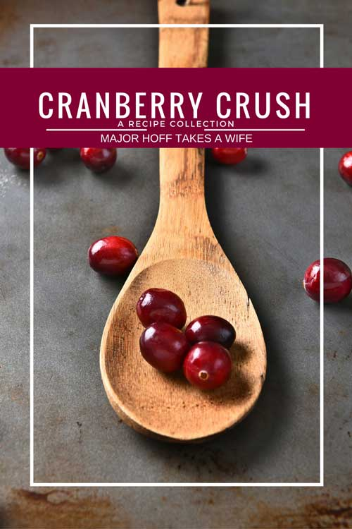 Cranberry Crush: a recipe collection from majhofftakesawife.com featuring cranberries