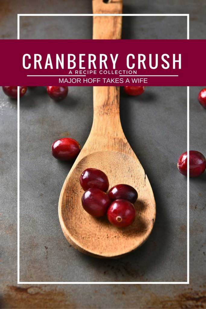 Cranberry crush : a recipe collection from Major Hoff Takes A Wife