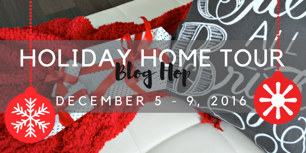 Holiday Home Tour Blog Hop 2016