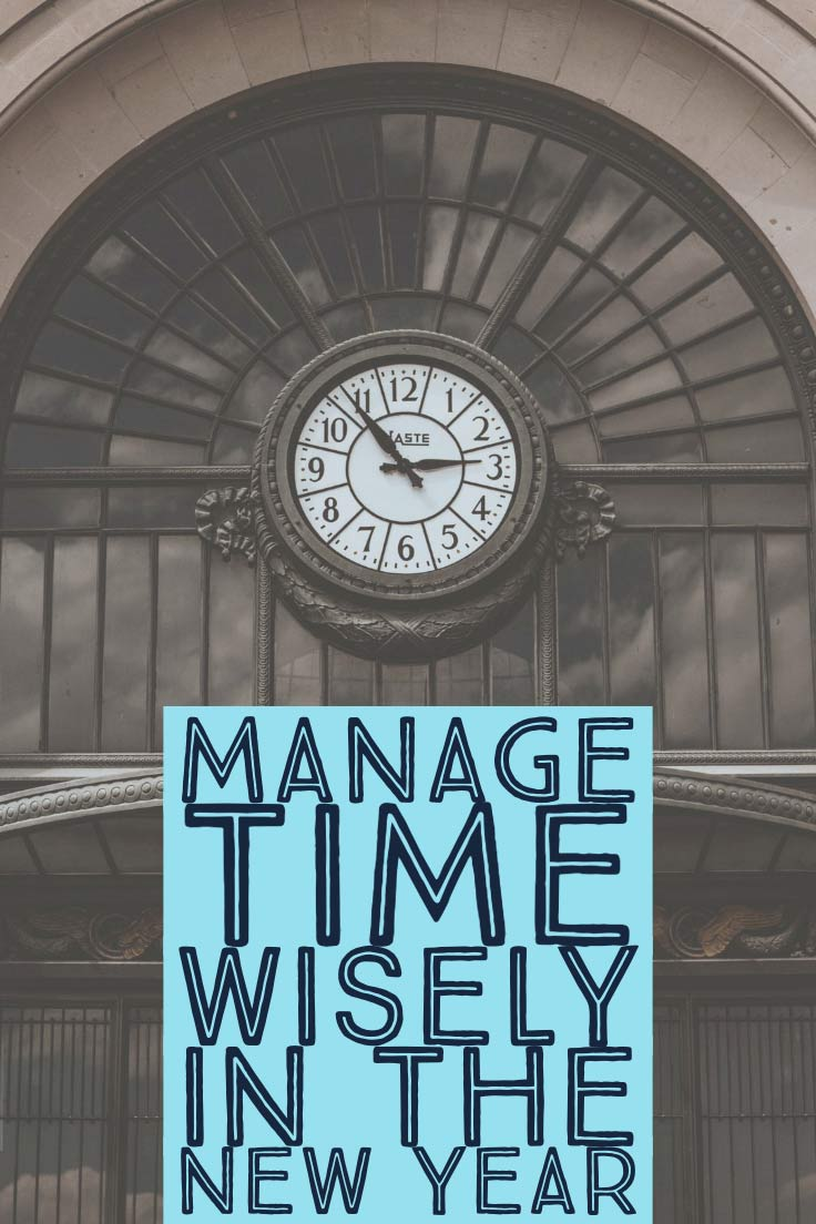 Large clock ticking and text that says manage time wisely in the new year