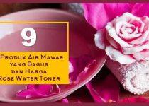 9 Produk Air Mawar yang Bagus dan Harga Rose Water Toner