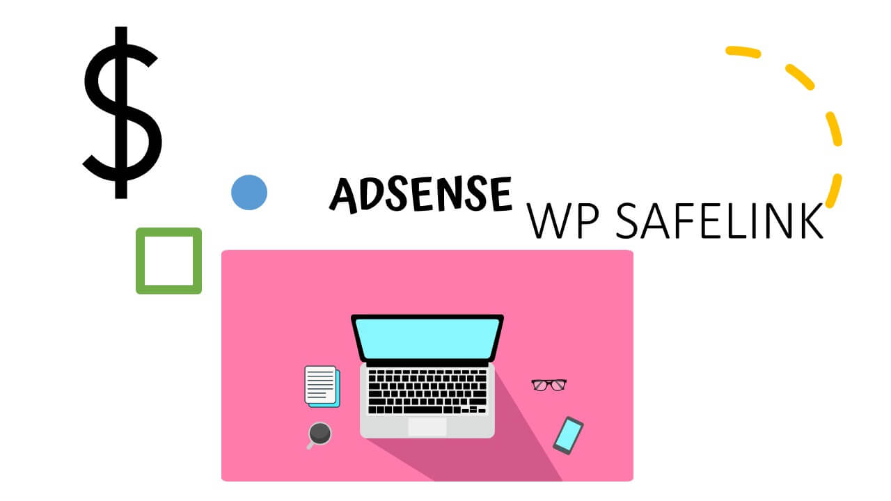 WP Safelink Cara Aman Pasang Adsense di Web Download 2020