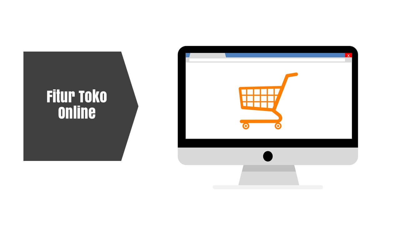 Website Toko Online Harus Punya Minimal 8 Fitur Ini
