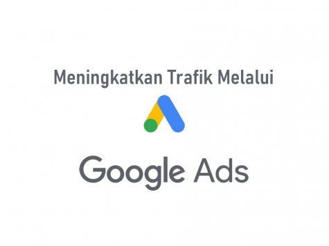 3 Tips Meningkatkan Traffic Melalui Google Ads