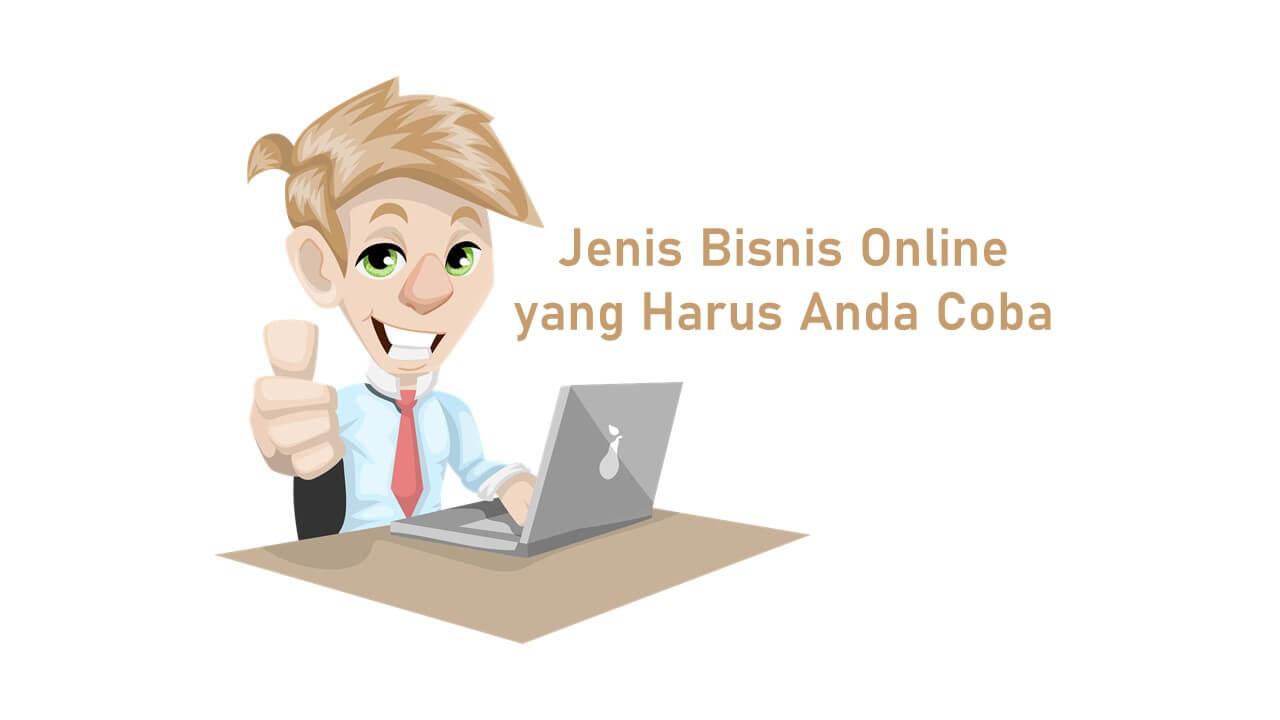 7 Jenis Jenis Bisnis Online yang Harus Anda Coba