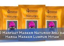 10 Manfaat Masker Naturgo Asli dan Harga Masker Lumpur Hitam