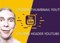 Berapa Tepatnya Ukuran Thumbnail Youtube ? Simple Terbaru 2021