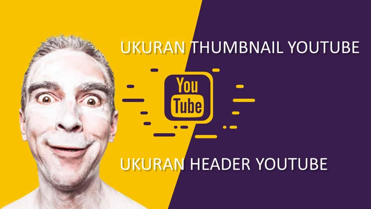 Berapa Tepatnya Ukuran Thumbnail Youtube