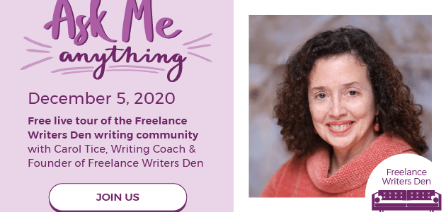Ask Me Anything: Free Live Event with Freelance Writers Den Founder Carol Tice