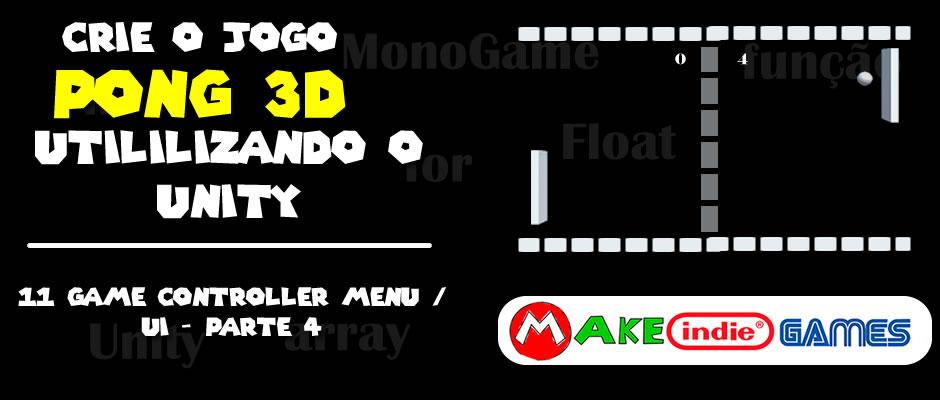 Criando um pong 3D no Unity - 11 game controller menu