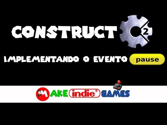 Construct 2: Implementando o Pause no jogo